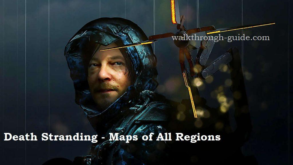 Death Stranding - maps of all regions