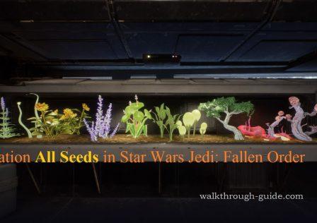 Location All Seeds in Star Wars Jedi: Fallen Order