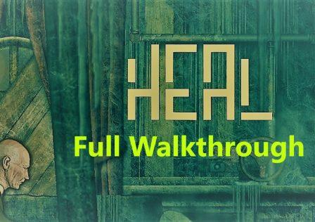 Full Walkthrough and Guide  Heal